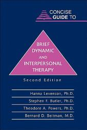 Concise Guide to Brief Dynamic and Interpersonal Therapy: Edition 2