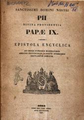 Sanctissimi Domini Nostri Pii divina providentia papae 9. Epistola encyclica ad omnes supremos moderatores abbates provinciales aliosque superiores regularium ordinum