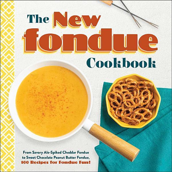 Download The New Fondue Cookbook Book