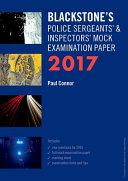 Blackstone s Police Sergeants  and Inspectors  Mock Examination Paper 2017 PDF