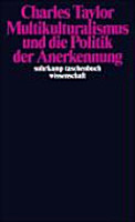 Multikulturalismus und die Politik der Anerkennung PDF