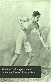 The New York Clipper Annual     Containing Theatrical  Musical and Sporting Chronologies     PDF