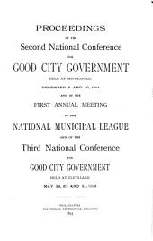 Proceedings of the ... Conference for Good City Government and the ... Annual Meeting of the National Municipal League