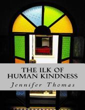 The Ilk of Human Kindness