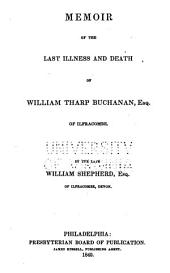 Memoir of the Last Illness and Death of William Tharp Buchanan, Esq. of Ilfracombe
