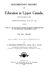 Documentary History of Education in Upper Canada: Volume 19