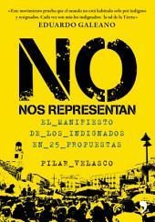 No nos representan: El manifiesto de los indignados en 25 propuestas