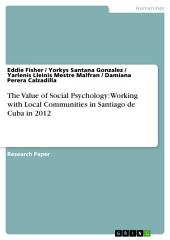 The Value of Social Psychology: Working with Local Communities in Santiago de Cuba in 2012