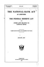 The National-bank Act as Amended: The Federal Reserve Act, and Other Laws Relating to National Banks