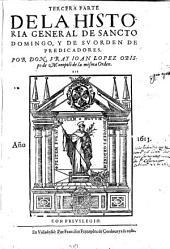Historia general de Santo Domingo y de su Orden de Predicadores: Por Joan Lopez, Τόμος 3