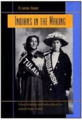 Indians in the Making: Ethnic Relations and Indian Identities Around Puget Sound
