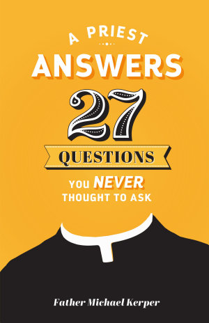 Priest Answers 27 Questions You Never Thought to Ask