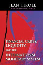Financial Crises, Liquidity, and the International Monetary System