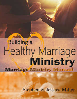 Building a Healthy Marriage Ministry