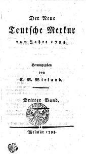 Der Neue Teutsche Merkur vom Jahr 1793: Dritter Band
