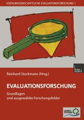Evaluationsforschung: Grundlagen und ausgewählte Forschungsfelder