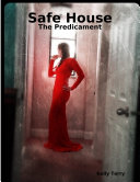 Safe House: The Predicament