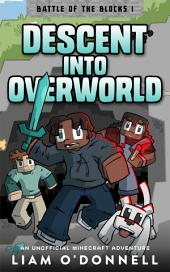 Descent into Overworld: An Official Minecraft Adventure