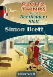 Blotto, Twinks and the Bootlegger's Moll: Blotto, Twinks #4