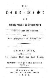 Das Land-Recht des Königreichs Würtemberg: Welcher enthält den vierten Theil des Land - Rechts oder die Lehre von der Gesetzlichen (Intestat-) Erbfolge, Band 3
