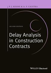 Delay Analysis in Construction Contracts: Edition 2