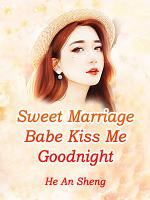 Sweet Marriage  Babe  Kiss Me Goodnight PDF