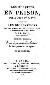 Les hermites en prison: faisant suite aux Observations sur les moeurs et les usages français au commencement du XIXe siècle, Volume2