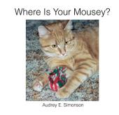 Where Is Your Mousey?