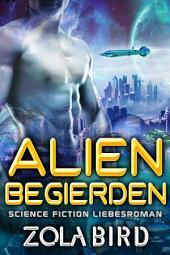 Alien Begierden: SciFi Paranormal Fantasy Liebesroman