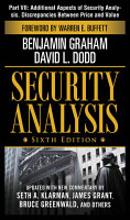 Security Analysis  Sixth Edition  Part VII   Additional Aspects of Security Analysis  Discrepancies Between Price and Value PDF