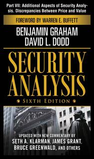 Security Analysis  Sixth Edition  Part VII   Additional Aspects of Security Analysis  Discrepancies Between Price and Value Book