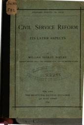 Civil Service Reform: Its Later Aspects