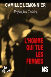 L'homme qui tue les femmes: Une novella noire