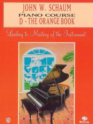 John W  Schaum Piano Course  D  The Orange Book PDF