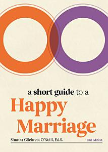 A Short Guide to a Happy Marriage  2nd Edition PDF