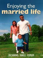 Enjoying The Married Life PDF