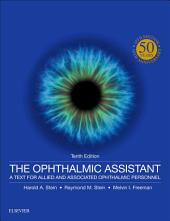 The Ophthalmic Assistant E-Book: A Text for Allied and Associated Ophthalmic Personnel, Edition 10