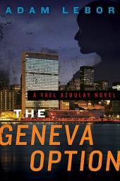 The Geneva Option: A Yael Azoulay Novel