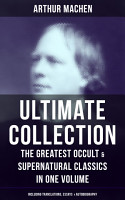 ARTHUR MACHEN Ultimate Collection  The Greatest Occult   Supernatural Classics in One Volume  Including Translations  Essays   Autobiography  PDF