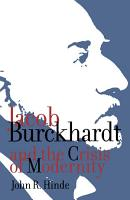 Jacob Burckhardt and the Crisis of Modernity PDF