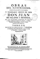 Obras del Ilustrissimo ... Don Juan de Palafox y Mendoza ... Obispo ... de Osma ...: tomo XII : Defensa canonica, y memorial al Santissimo Padre Alejandro VII, en que se incluye el Processus, & Finis Causae Angelopolitanae