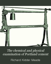 The Chemical and Physical Examination of Portland Cement