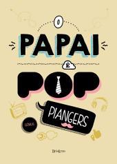 O papai é pop: Volume 1