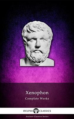 Delphi Complete Works of Xenophon  Illustrated  PDF