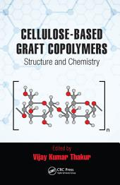 Cellulose-Based Graft Copolymers: Structure and Chemistry