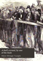 A Fool's Errand: By One of the Fools; the Famous Romance of American History