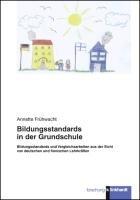 Bildungsstandards in der Grundschule   Bildungsstandards und Vergleichsarbeiten aus der Sicht von deutschen und finnischen Lehrkr  ften PDF