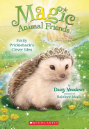 Emily Prickleback s Clever Idea  Magic Animal Friends  6