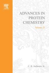 Advances in Protein Chemistry: Volume 23