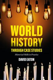 World History through Case Studies